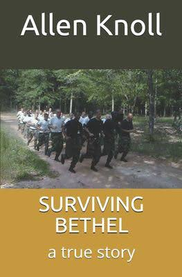 Allen Knoll, Surviving Bethel: A True Story